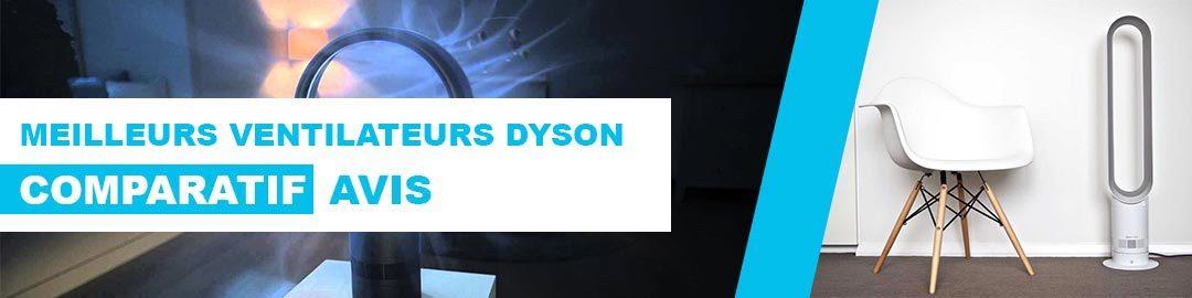meilleur ventilateur dyson