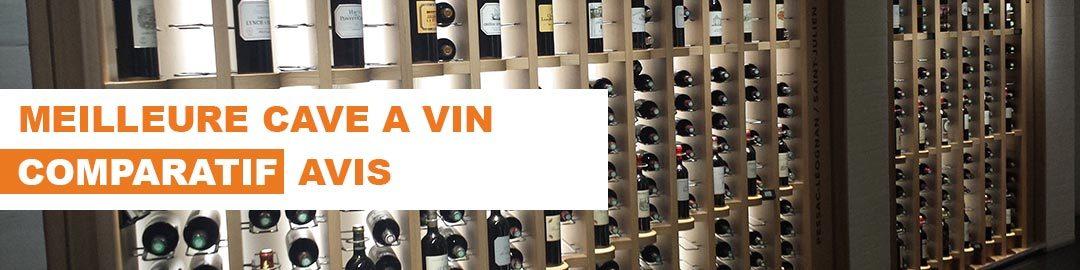 Quelle est la meilleure cave à vin ? Notre comparatif
