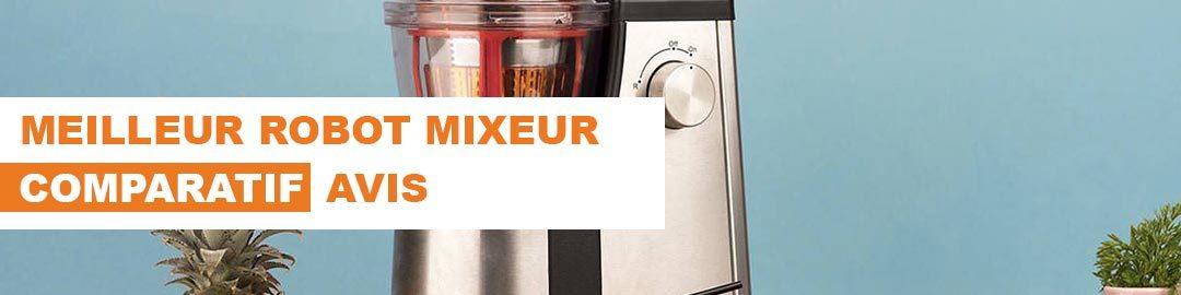 Quel est le meilleur robot mixeur? Notre comparatif