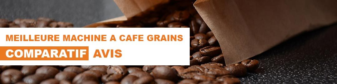 meilleure machine a café grains