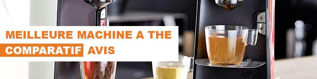 Quelle est la meilleure machine à thé ? Notre comparatif