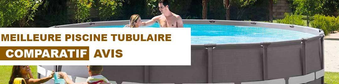 Quelle est la meilleure piscine tubulaire ? Notre comparatif